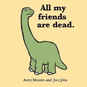 All My Friends Are Dead [Book]