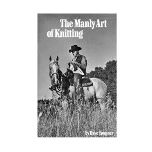 Manly Art of Knitting