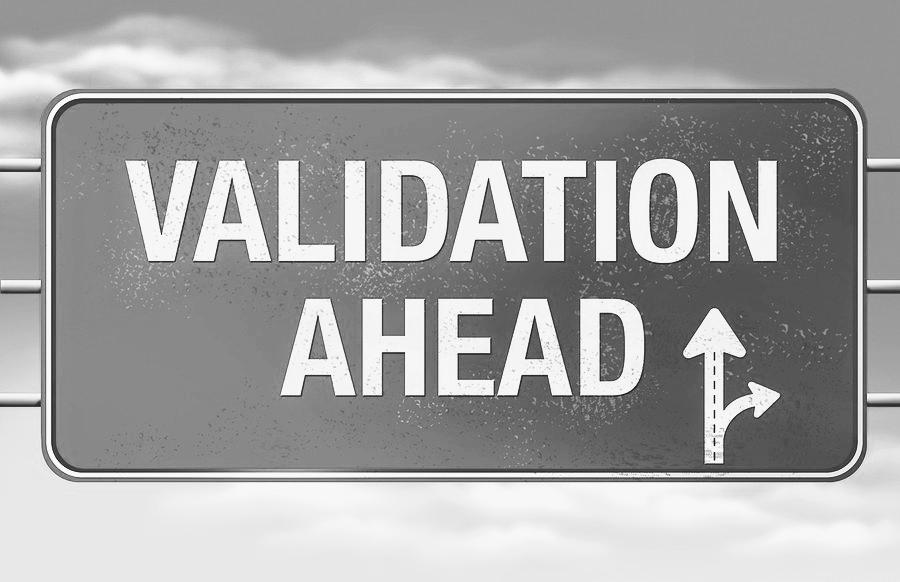 Validation Ahead